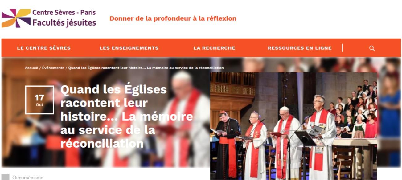 Conférence - La mémoire au service de la réconciliation Faculté de Sèvre 35, bis rue de Sèvres – 75006 Paris – Tel. : 01 44 39 56 14