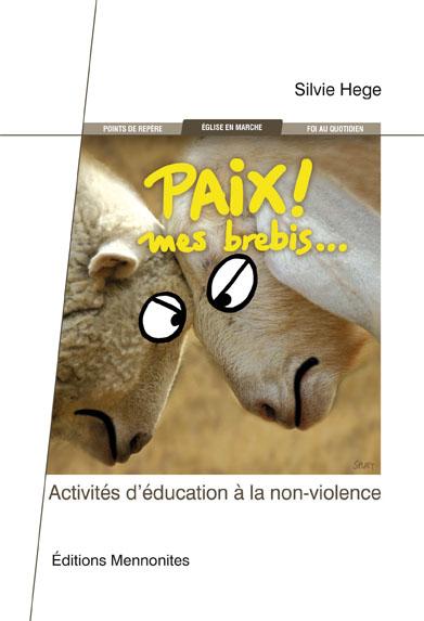 Paix ! mes brebis… – Activités d'éducation à la non-violence –
